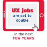 UX jobs are set to double in the next few years